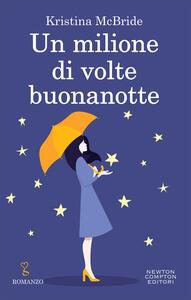 Un milione di volte buonanotte - Francesca Gazzaniga,Kristina McBride - ebook