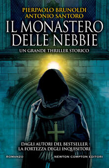 Il monastero delle nebbie - Pierpaolo Brunoldi,Antonio Santoro - ebook