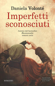 Imperfetti sconosciuti - Daniela Volonté - ebook