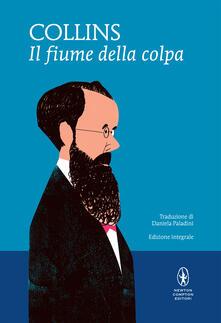 Il fiume della colpa. Ediz. integrale - Wilkie Collins,Daniela Paladini - ebook