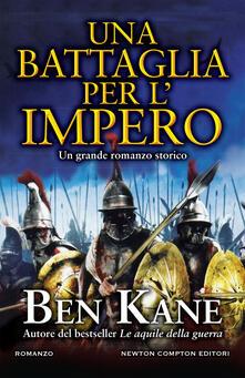 Una battaglia per l'impero - Ben Kane,Francesca Noto - ebook