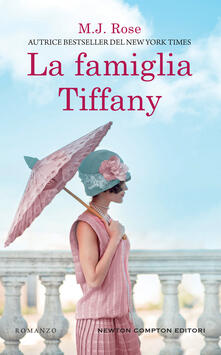 La famiglia Tiffany - M. J. Rose - copertina