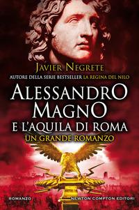 Alessandro Magno e l'aquila di Roma - Negrete Javier - wuz.it