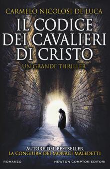 Il codice dei cavalieri di Cristo - Carmelo Nicolosi De Luca - copertina