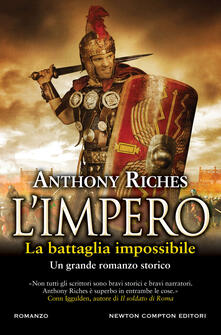 La battaglia impossibile. L'impero - Anthony Riches - copertina