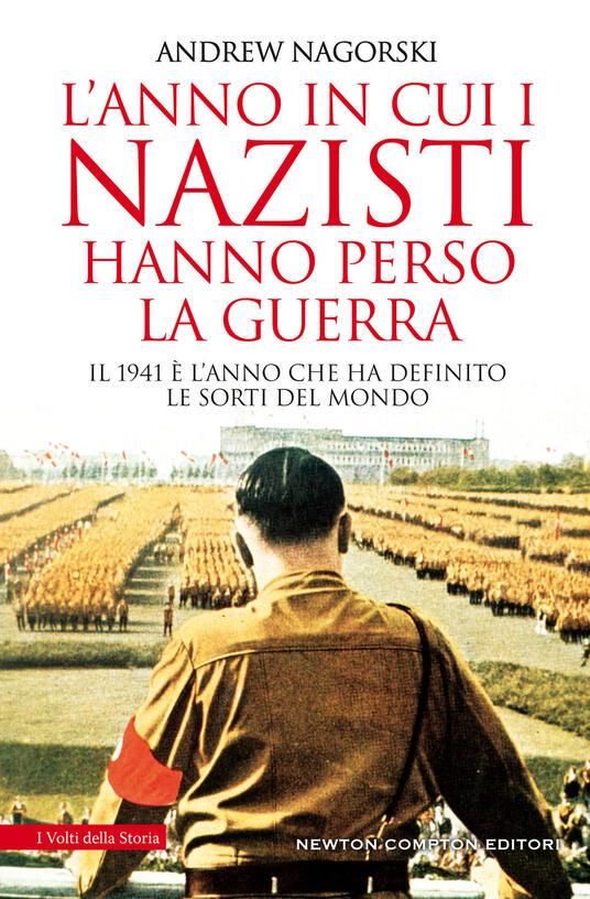 L' anno in cui i nazisti hanno perso la guerra - Andrew Nagorski - copertina