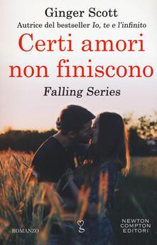 Certi amori non finiscono. Falling series - Ginger Scott - copertina