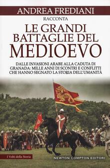 Le grandi battaglie del Medioevo - Andrea Frediani - copertina