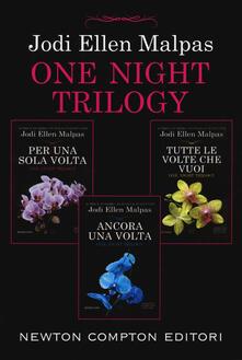One night trilogy: Per una sola volta-Tutte le volte che vuoi-Ancora una volta - Jodi Ellen Malpas - copertina