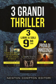 3 grandi thriller: Giallo alla stazione di Second Street-L'imputato-Prova di innocenza - Lawrence H. Levy,Eleonora Carta,David Thorne - copertina