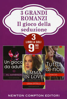 3 grandi romanzi il gioco della seduzione: Un gioco da adulti-Emma in love-Tutto di noi - R. L. Mathewson,Lidia Ottelli,Lesley Jones - copertina