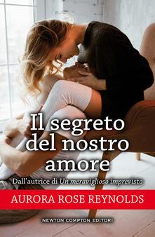 Il segreto del nostro amore - Aurora Rose Reynolds - ebook