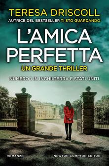 L' amica perfetta - Tullio Dobner,Giulio Lupieri,Teresa Driscoll - ebook