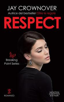 Respect. Breaking point series - Jay Crownover,Serena Tardioli - ebook