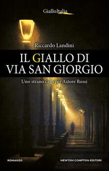 Il giallo di via San Giorgio. Uno strano caso per Astore Rossi - Riccardo Landini - ebook