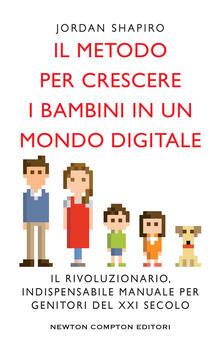 Il metodo per crescere i bambini in un mondo digitale - Elena Rubechini,Jordan Shapiro - ebook