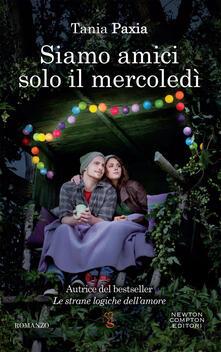 Siamo amici solo il mercoledì - Tania Paxia - ebook