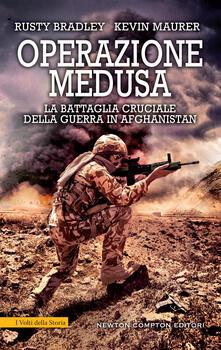 Operazione Medusa. La battaglia cruciale della guerra in Afghanistan - Rusty Bradley,Kevin Maurer,Andrea Russo - ebook