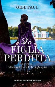 La figlia perduta - Francesca Campisi,Gill Paul - ebook