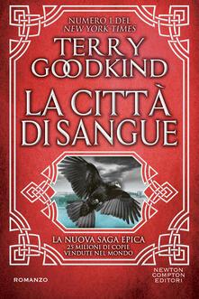 La città di sangue - Terry Goodkind,Natalia Amatulli,Martina Rinaldi - ebook