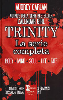 Trinity. La serie completa: Body-Mind-Soul-Life-Fate - Audrey Carlan - copertina