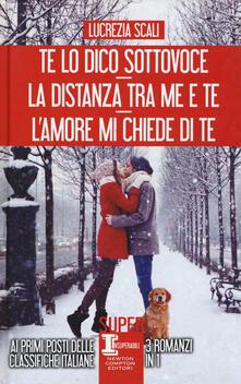 Te lo dico sottovoce-La distanza tra me e te-L'amore mi chiede di te - Lucrezia Scali - copertina