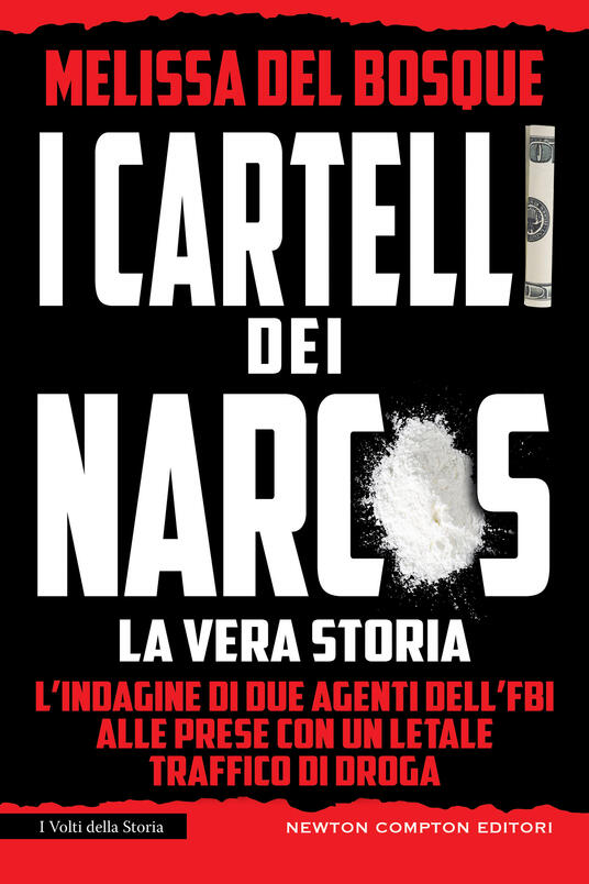 I cartelli dei narcos. La vera storia - Marzio Petrolo,Melissa Del Bosque - ebook