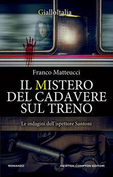 Il mistero del cadavere sul treno. Le indagini dell'ispettore Santoni - Franco Matteucci - ebook