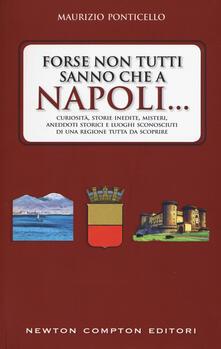 Voluntariadobaleares2014.es Forse non tutti sanno che a Napoli... Curiosità, storie inedite, misteri, aneddoti storici e luoghi sconosciuti di una regione tutta da scoprire Image