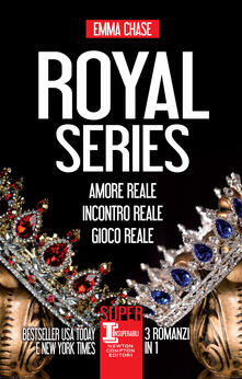 Royal series: Amore reale-Incontro reale-Gioco reale - Emma Chase,Francesca Barbanera,Chiara Beltrami,Francesca Gazzaniga - ebook