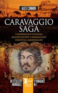 Caravaggio saga - Alex Connor - ebook