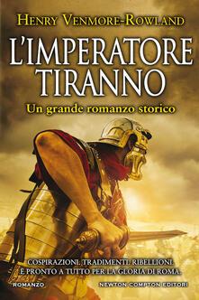 L' imperatore tiranno - Henry Venmore-Rowland - copertina