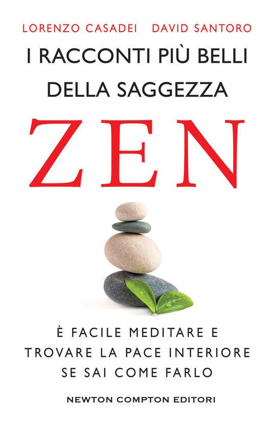 I racconti più belli della saggezza zen - Lorenzo Casadei,David Santoro - copertina