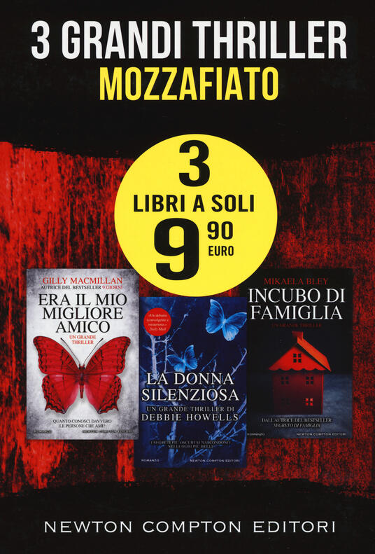 3 grandi thriller mozzafiato: Era il mio migliore amico-La donna silenziosa-Incubo di famiglia - Gilly Macmillan,Debbie Howells,Mikaela Bley - copertina