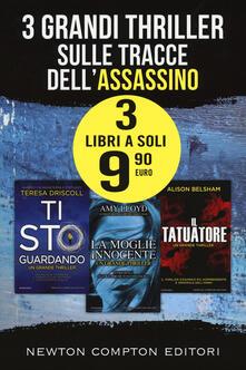 3 grandi thriller sulle tracce dell'assassino: Ti sto guardando-La moglie innocente-Il tatuatore - Teresa Driscoll,Amy Lloyd,Alison Belsham - copertina