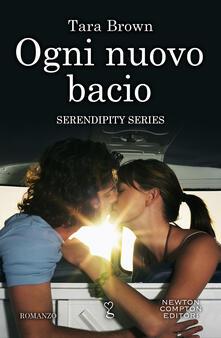 Ogni nuovo bacio. Serendipity series - Tara Brown - ebook