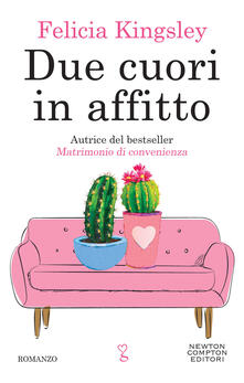 Due cuori in affitto - Felicia Kingsley - ebook