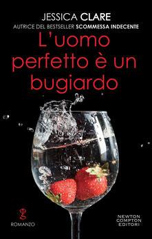 L' uomo perfetto è un bugiardo. The Billionaire Boys Club series - Francesca Fallabrino,Jessica Clare - ebook