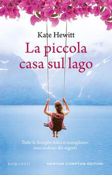 La piccola casa sul lago - Alessandra Maestrini,Clara Nubile,Kate Hewitt - ebook