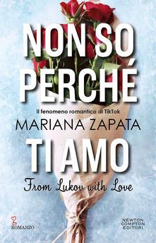 Non so perché ti amo - Natalia Amatulli,Erica Farsetti,Mariana Zapata - ebook