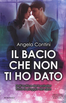 Il bacio che non ti ho dato - Angela Contini - copertina