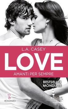 Amanti per sempre. Love - L. A. Casey - copertina