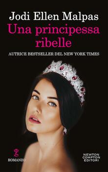 Una principessa ribelle - Jodi Ellen Malpas - copertina