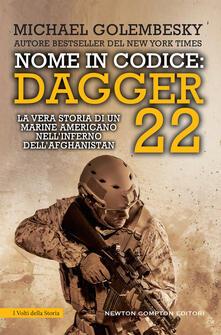 Nome in codice Dagger 22. La vera storia di un marine americano nellinferno dellAfghanistan.pdf
