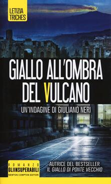 Giallo all'ombra del vulcano. Un'indagine di Giuliano Neri - Letizia Triches - copertina