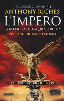 La battaglia dell'Aquila perduta. L'impero - Anthony Riches - copertina