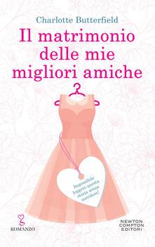 Il matrimonio delle mie migliori amiche - Mariacristina Cesa,Charlotte Butterfield - ebook