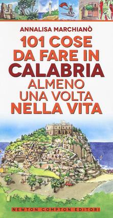 101 cose da fare in Calabria almeno una volta nella vita - Annalisa Marchianò - copertina