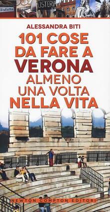 101 cose da fare a Verona almeno una volta nella vita - Alessandra Biti - copertina