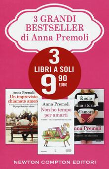 Trilogia dell'amore: Non ho tempo per amarti-Un imprevisto chiamato amore-È solo una storia d'amore - Anna Premoli - copertina